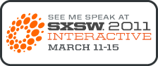 See me speak at SXSW