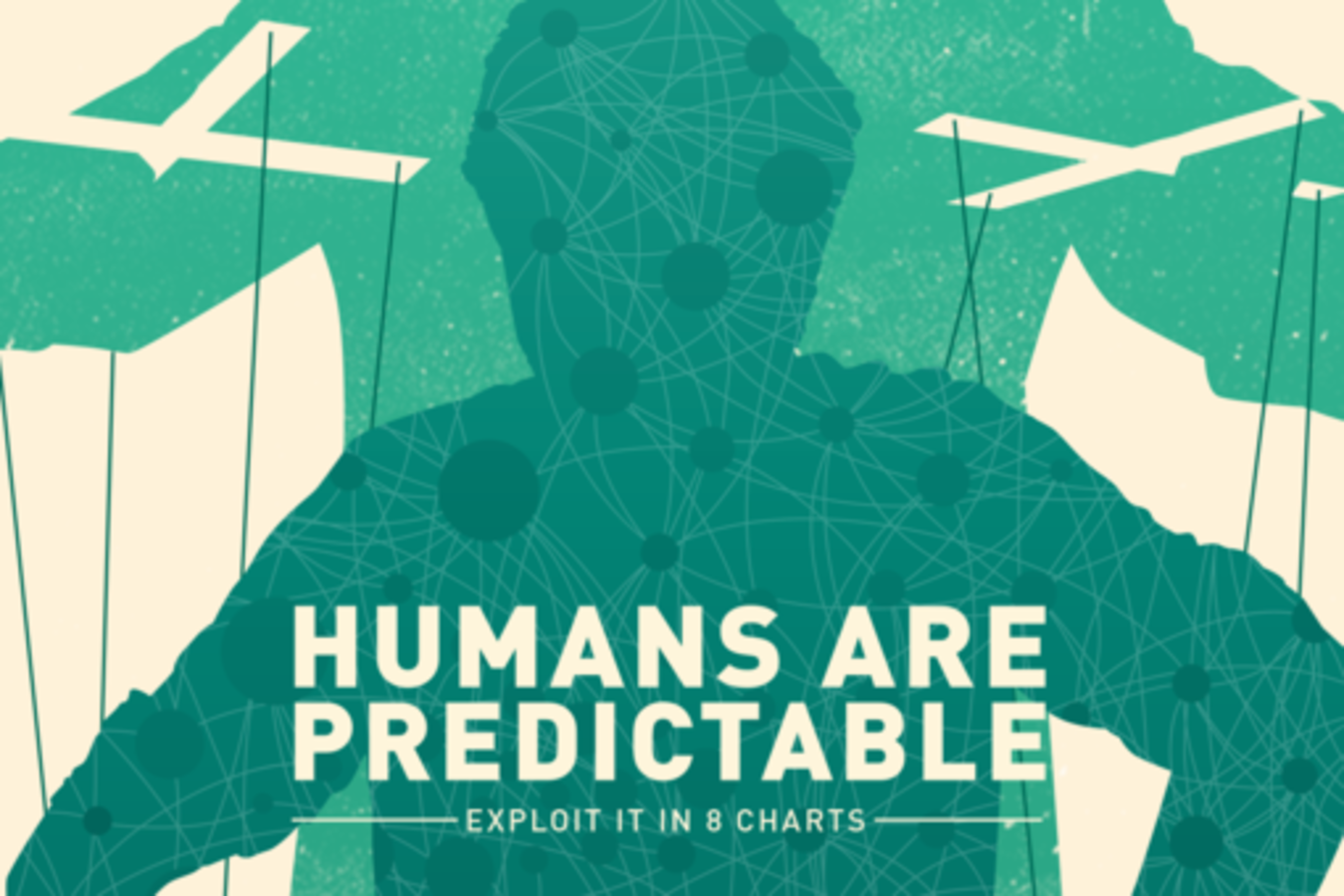 Humans Are Predictable Exploit It In Eight Charts Sxsw